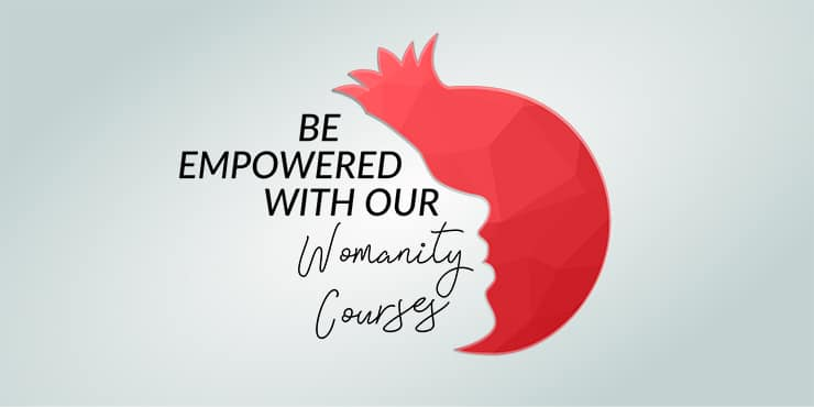 Be Empowered With Our Womanity Courses
