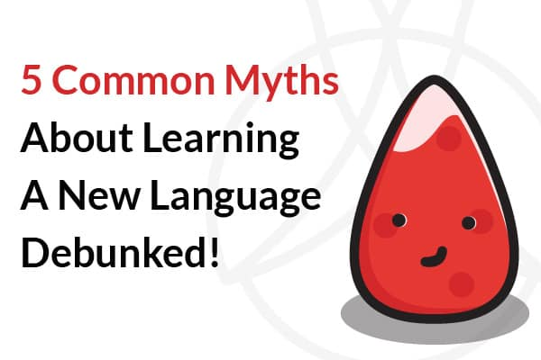 Common Myths About Learning A New Language