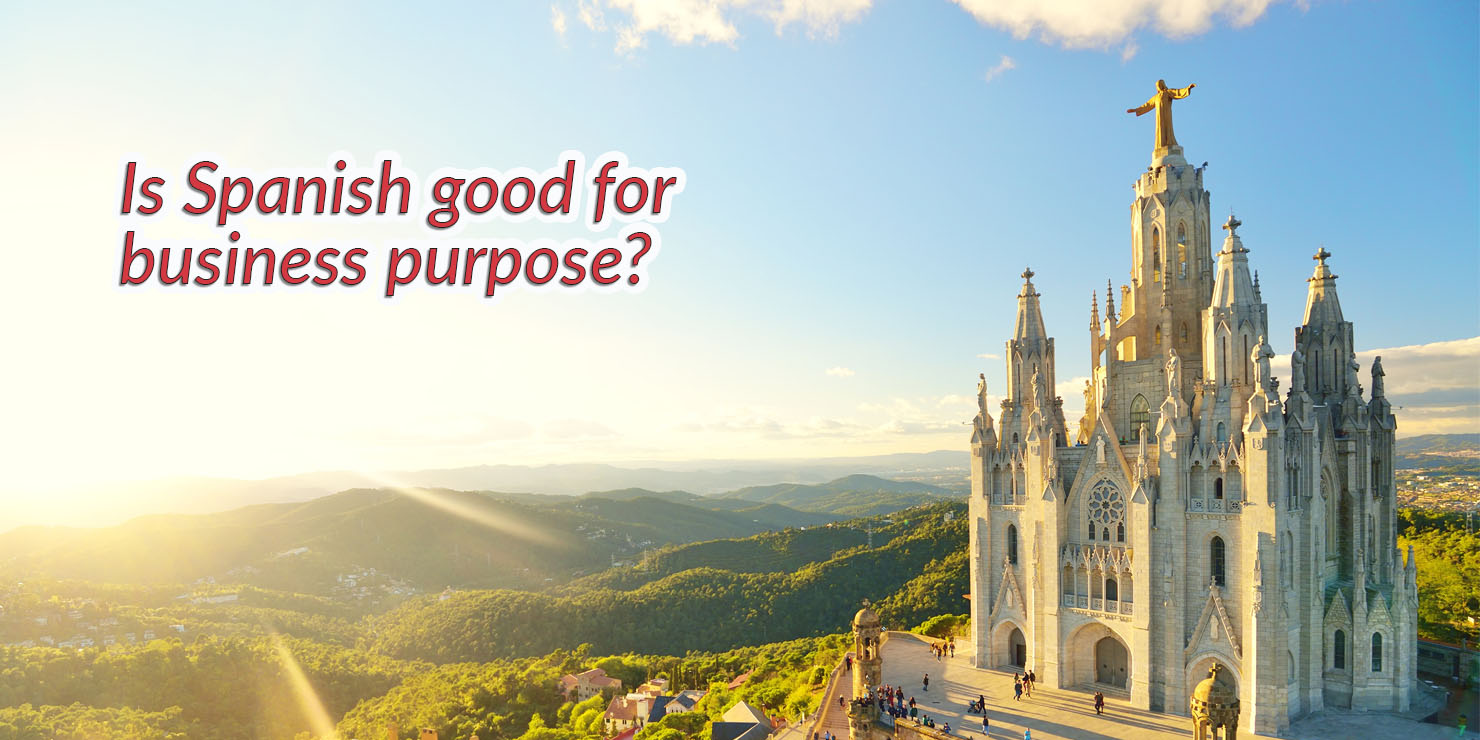 Is Spanish good for business purpose?